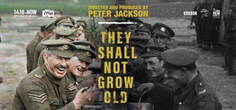 They Shall Not Grow Old 470x220